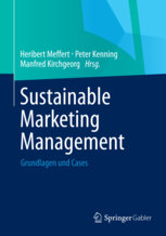 Meffert, Heribert; Kenning, Peter; Kirchgeorg, Manfred (Hrsg.): Sustainable Marketing Management - Grundlagen und Cases.